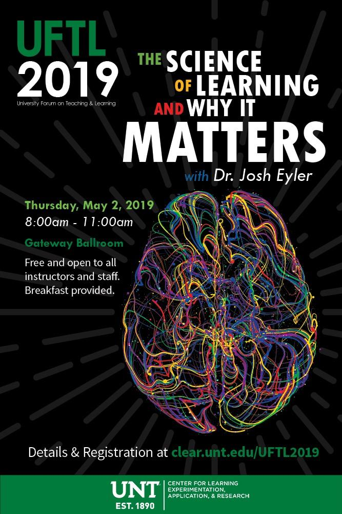 UFTL 2019 The Science of Learning and Why It Matters: Thursday, May 2 from 8 am- 11 am in the Gateway Ballroom